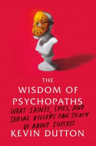 The Wisdom of Psychopaths by Kevin Dutton